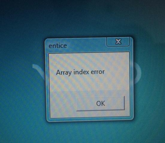 ¿Cómo eliminar el mensaje «entice: Array index error»?